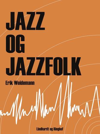 Erik Wiedemann: Jazz og jazzfolk