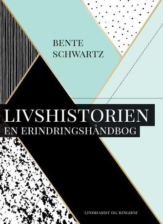Bente Schwartz: Livshistorien : en erindringshåndbog