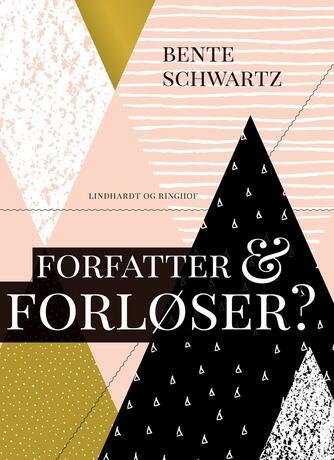 Bente Schwartz: Forfatter og forløser? : samtaler med forfattere om litteraturen og samfundet