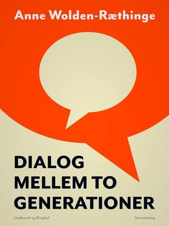 : Dialog mellem to generationer : 25 dobbelt-interviews af Ninka