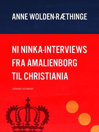 Ninka: Ni Ninka interviews fra Amalienborg til Christiania