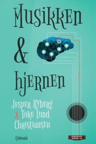 Jesper Ryberg, Toke Lund Christiansen: Musikken & hjernen