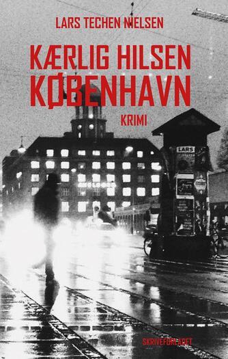 Lars Techen Nielsen: Kærlig hilsen København : krimi