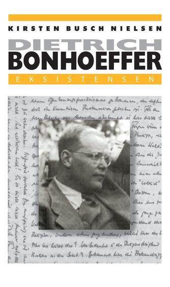 Kirsten Busch Nielsen: Dietrich Bonhoeffer