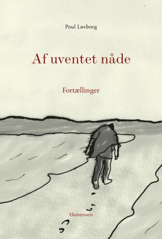Poul Løvborg: Af uventet nåde : fortællinger