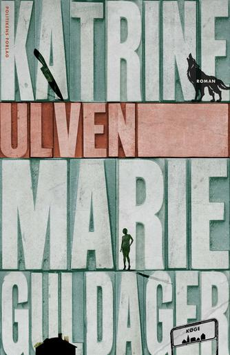 Katrine Marie Guldager: Ulven : roman