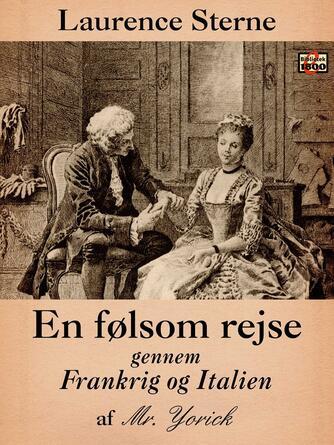 Laurence Sterne: En følsom Rejse gennem Frankrig og Italien af Mr. Yorick