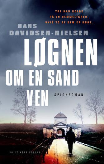 Hans Davidsen-Nielsen: Løgnen om en sand ven : spionroman