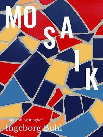Ingeborg Buhl: Mosaik