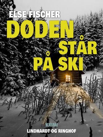 Else Fischer: Døden står på ski