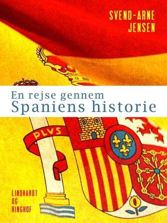 Svend A. Jensen (f. 1939): En rejse gennem Spaniens historie
