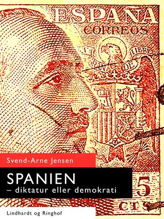 Svend A. Jensen (f. 1939): Spanien - diktatur eller demokrati : Spaniens historie fra 1900 til 1995