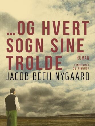 J. Bech Nygaard: ... og hvert sogn sine trolde
