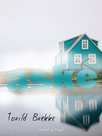 Toril Brekke: Aske : roman