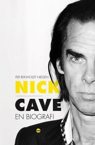 Per Reinholdt Nielsen: Nick Cave : en biografi