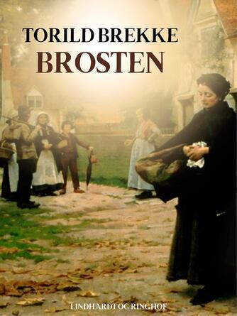 Toril Brekke: Brosten