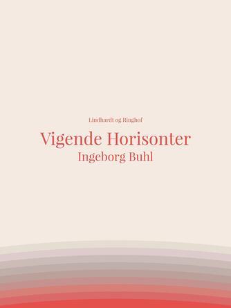 Ingeborg Buhl: Vigende horisonter