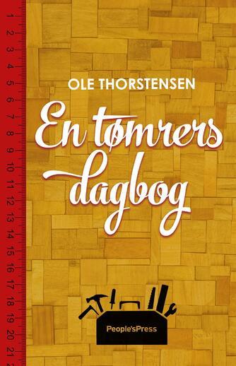Ole Thorstensen (f. 1965): En tømrers dagbog