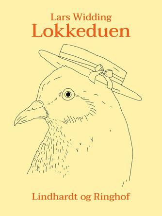 Lars Widding: Lokkeduen : roman