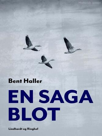 Bent Haller: En saga blot