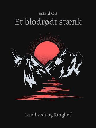 Estrid Ott: Et blodrødt Stænk