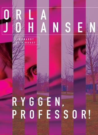 Orla Johansen (f. 1912): Ryggen, professor!