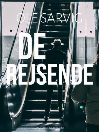 Ole Sarvig: De rejsende