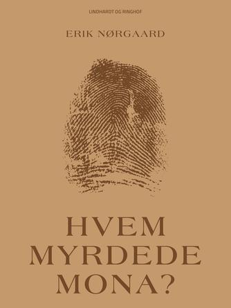 Erik Nørgaard (f. 1929): Hvem myrdede Mona