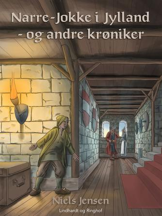 Niels Jensen (f. 1927): Narre-Jokke i Jylland - og andre krøniker