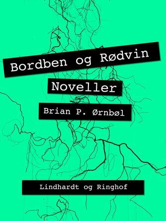 Brian P. Ørnbøl: Bordben og rødvin : noveller