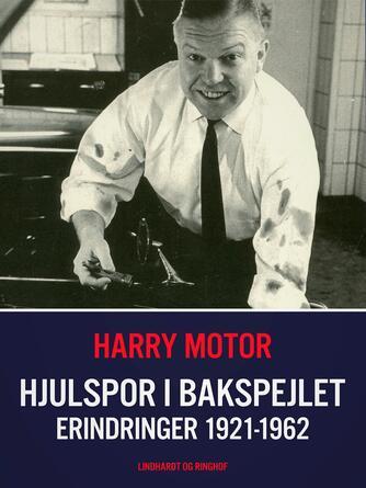 Harry Jensen (f. 1921): Hjulspor i bakspejlet : erindringer 1921-1962