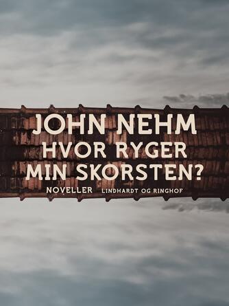 John Nehm: Hvor ryger min skorsten? : noveller