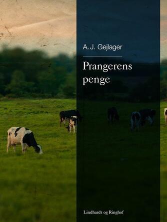 A. J. Gejlager: Prangerens penge