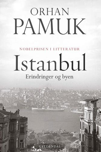 Orhan Pamuk: Istanbul : erindringer og byen