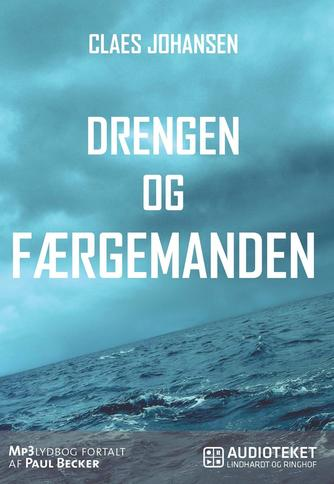 Claes Johansen (f. 1957): Drengen og færgemanden