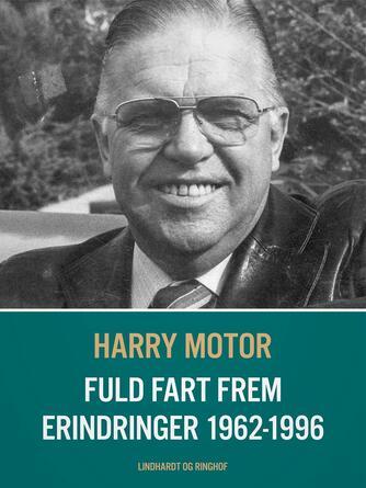 Harry Jensen (f. 1921): Fuld fart frem : erindringer 1962-1996