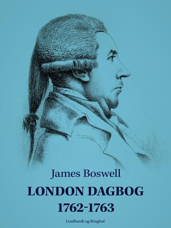 James Boswell: London dagbog 1762-1763 (Ved Jørgen Mågård)