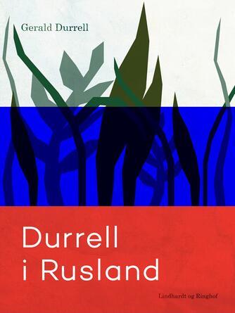 Gerald Durrell: Durrell i Rusland