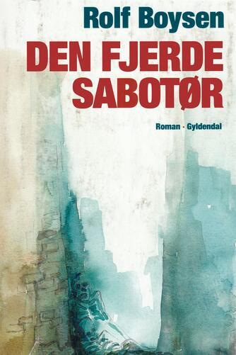 Rolf Boysen: Den fjerde sabotør : roman