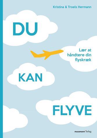 Kristina Hermann, Troels Hermann, Rikke Finland: Du kan flyve : lær at håndtere din flyskræk