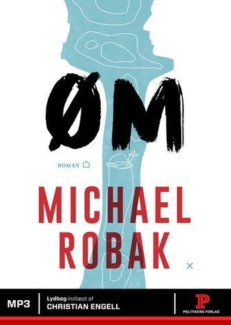 Michael Robak (f. 1969): Øm