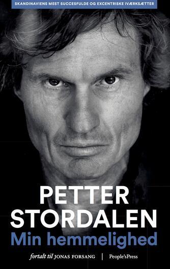 Petter Stordalen, Jonas Forsang: Min hemmelighed