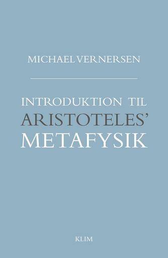 Michael Vernersen: Introduktion til Aristoteles' metafysik