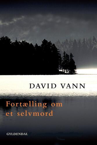 David Vann: Fortælling om et selvmord