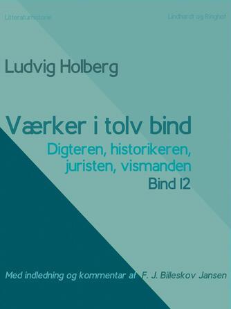 : Værker i tolv bind 12: digteren, historikeren, juristen, vismanden