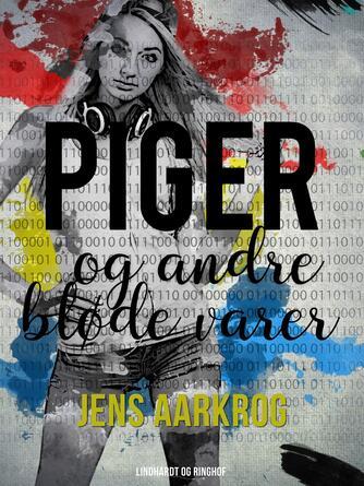 Jens Aarkrog: Piger og andre bløde varer