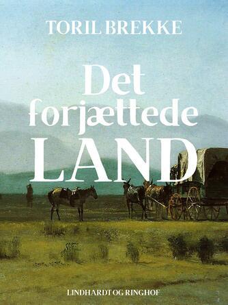 Toril Brekke: Det forjættede land : historisk roman