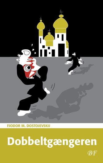 F. M. Dostojevskij: Dobbeltgængeren (Ved Tine Roesen)