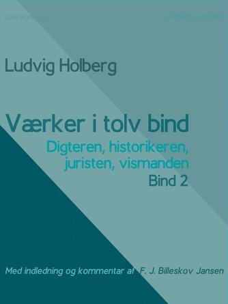 : Værker i tolv bind 2 : digteren, historikeren, juristen, vismanden