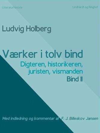 : Værker i tolv bind 11: digteren, historikeren, juristen, vismanden